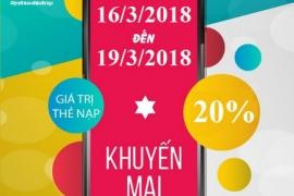 Từ 16/3 đến 19/3, Viettel liên tục khuyến mãi 20% giá trị thẻ nạp