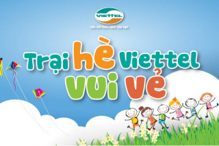 Đầu tháng 6 Viettel tổ chức chương trình Trại hè năm 2017 tại miền Bắc và miền Nam