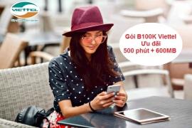 CHỈ 100K ĐĂNG KÝ GÓI CƯỚC B100K,NHẬN NGAY ƯU ĐÃI 500 PHÚT GỌI VÀ 600MB