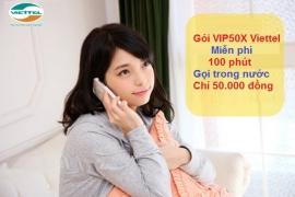 ĐĂNG KÝ GÓI VIP50X VIETTEL NHẬN NGAY 100 PHÚT CHỈ VỚI 50K