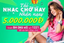 Tải nhạc chờ hay – Rinh ngay 5 triệu đồng tiền thưởng