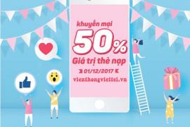 Khuyến mãi 50% giá trị thẻ nạp Viettel trên toàn quốc ngày 1.12.2017